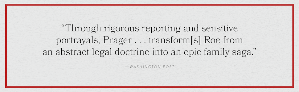 """""""Transform [s] Roe from an abstract legal doctrine into an epic family saga."""" Washington Post"""