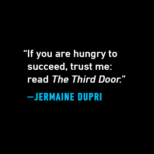 """Jermain Dupri says, """"If you are hungry to success, trust me: read The Third Door."""""""