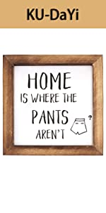 Home is Where The Pants aren't Framed Block Sign 7 x 7 inches Rustic
