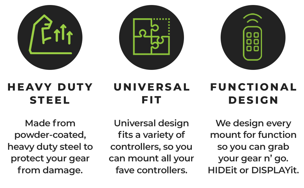 HIDEit Mounts are made from heavy duty steel and designed with function in mind.