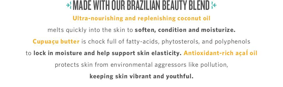 Made with our Brazilian Beauty Blend