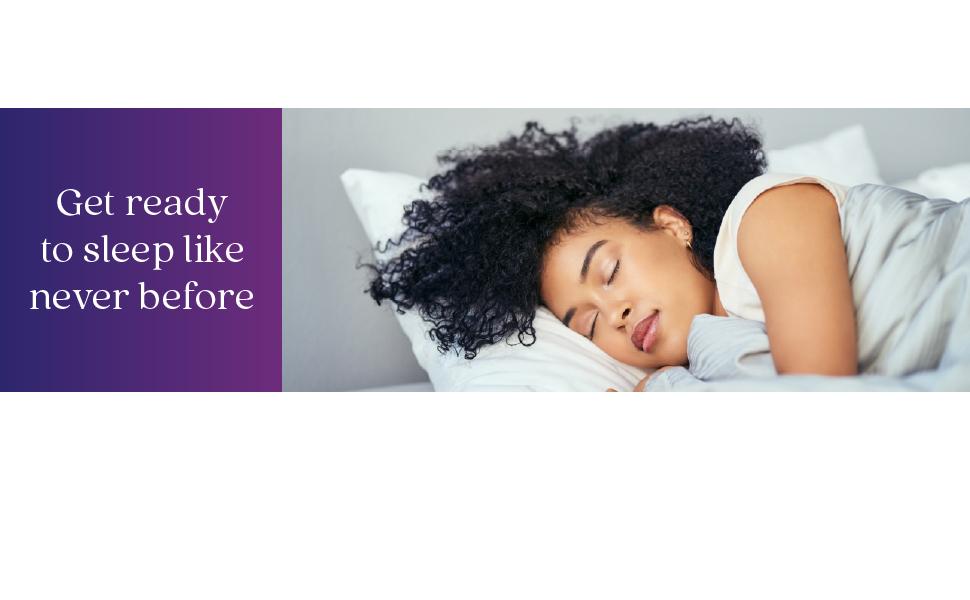 Get ready to sleep like never before
