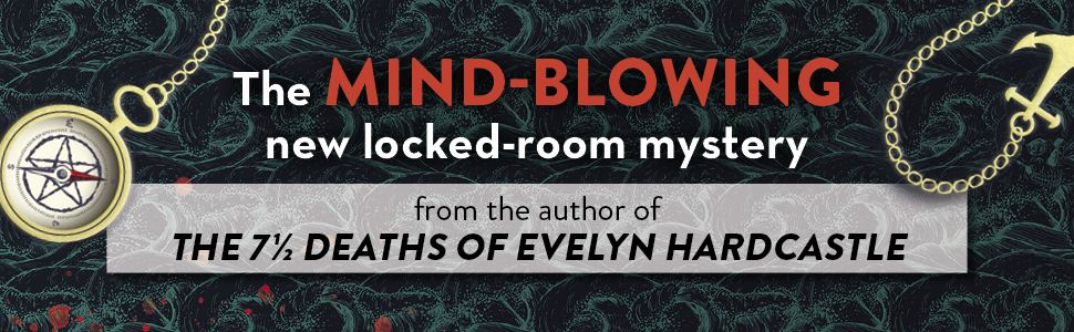 The mind-blowing new locked-room mystery from the author of THE 7 1/2 DEATHS OF EVELYN HARDCASTLE