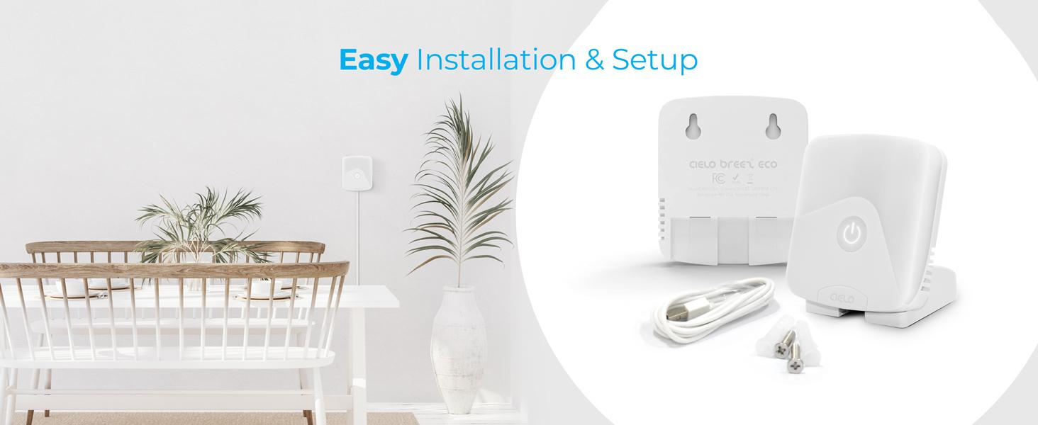 Cielo Breez Eco is easy to install, takes 2 minutes to set-up