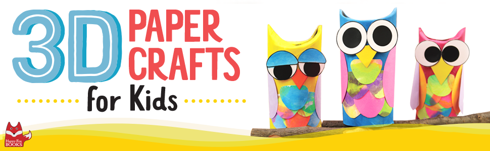 """3 rainbow-colored papercraft owls, the Happy Fox Books logo, and text """"3D Paper Crafts for Kids."""""""