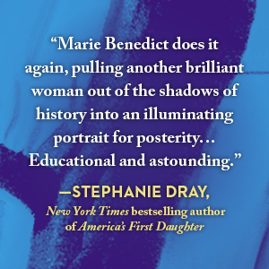 Praise from Stephanie Dray, NYT bestselling author of America's First Daughter