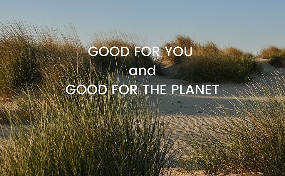 Good for you and Good for the planet