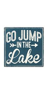 Go Jump in the Lake wood wall art