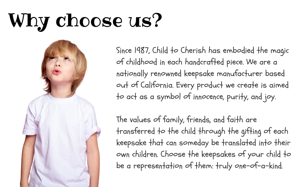 Why choose Child to Cherish? C to C embodies the magic of childhood in each handcrafted piece.