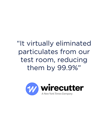 """""""It virtually eliminated particulates from our test room, reducing them by 99.9%"""" NYT Wirecutter"""