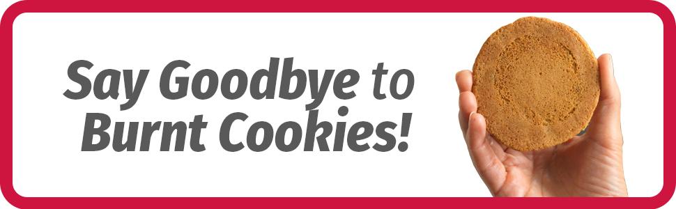 No burnt cookies