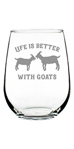 Text says Life is Better with Goats, with design of two goats engraved on stemless wine glass.