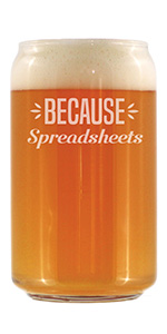 Text says Because Spreadsheets in bold font, engraved onto a beer can shaped pint glass