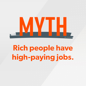 Myth - Rich people have high-paying jobs