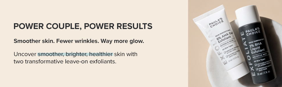 Uncover smoother, brighter, healthier skin with two transformative leave-on exfoliants.