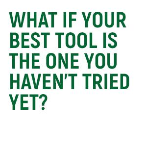 What If Your Best Tool Is The One You Havenamp;amp;amp;amp;amp;amp;amp;amp;#39;t Tried Yet?