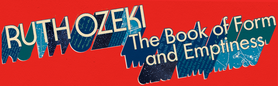 Ruth Ozeki - The Book of Form and Emptiness