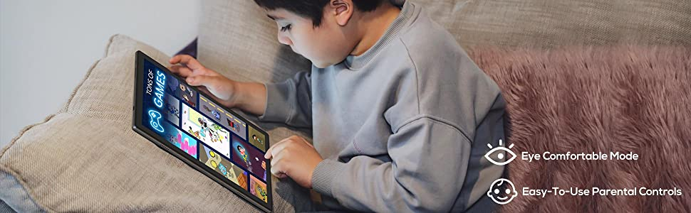Easy-to-use parental controls           Eye Comfortable Mode