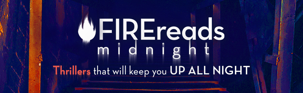 FIREreads midnight - Thrillers that will keep you UP ALL NIGHT