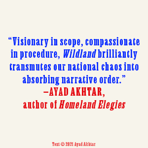 Wildland: The Making of America's Fury by Evan Osnos Ayad Akhtar quote