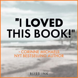 """""""I Loved This Book!"""" Corinne Michaels, NYT bestselling author"""