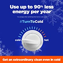 Use up to 90% less energy per year. Get an extraordinary clean even in cold