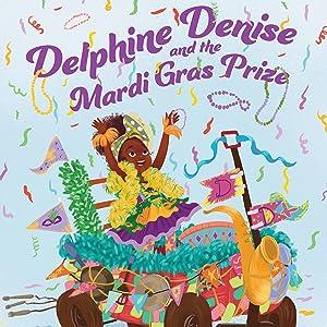 Delphine Denise and the Mardi Gras Prize