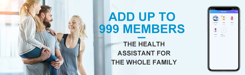 Add Up to 999 members, the Health Assistant for the Whole Family