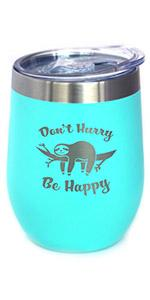 Text says Don't Hurry Be Happy with design of a cute sloth on a branch.