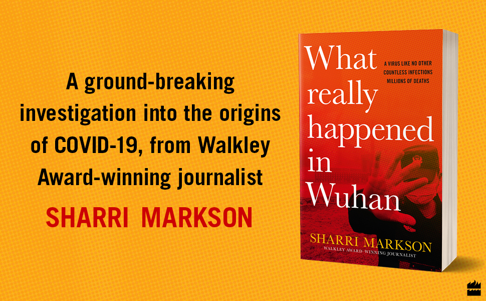 What Really Happened In Wuhan Sharri Markson A groundbreaking investigation
