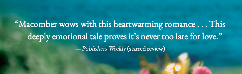 Publishers Weekly says Macomber wows with this romance...it's never too late for love.;macomber
