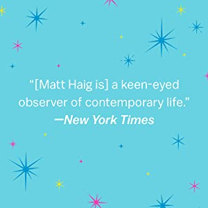 "[Matt Haig is] a keen-eyed observer of contemporary life."" - New York Times"