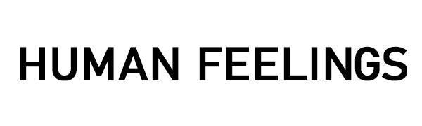 HUMAN FEELINGS