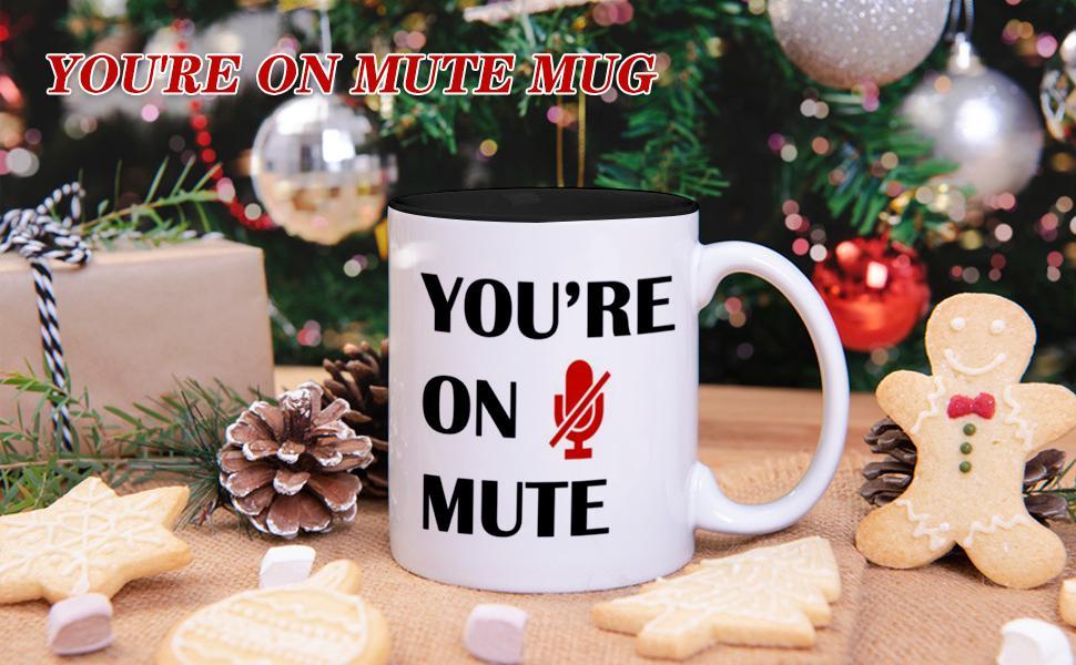 You're On Mute Mug,Funny Coffee Mug