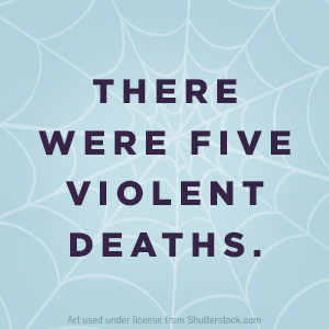 there were five violent deaths.