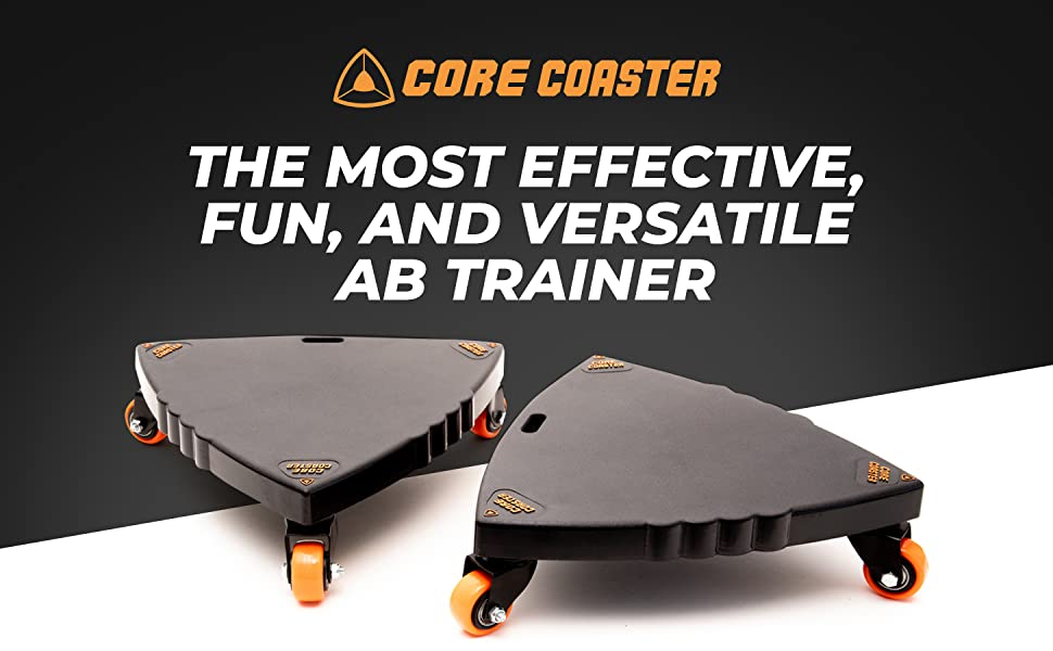 Core Coasters are the most effective and fun ab trainer
