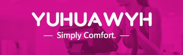 YUHUAWYH—Simply Comfort.