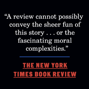 """The New York Times Book Reviewsays, """"A review cannot possibly convey the sheer fun of this story"""""""