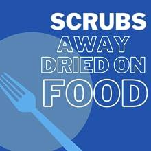 scrub food away