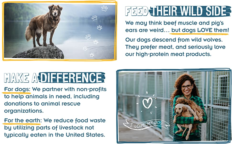 Feed their wild side - dogs love meat products! Pawstruck makes a difference!