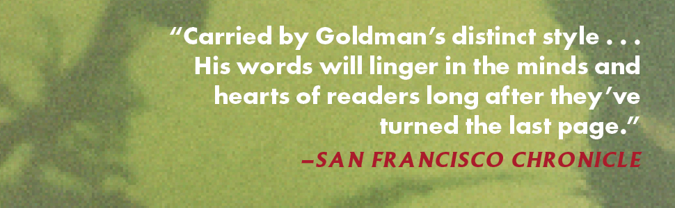 Carried by Goldman's distinct style his words will linger in the minds and hearts of readers
