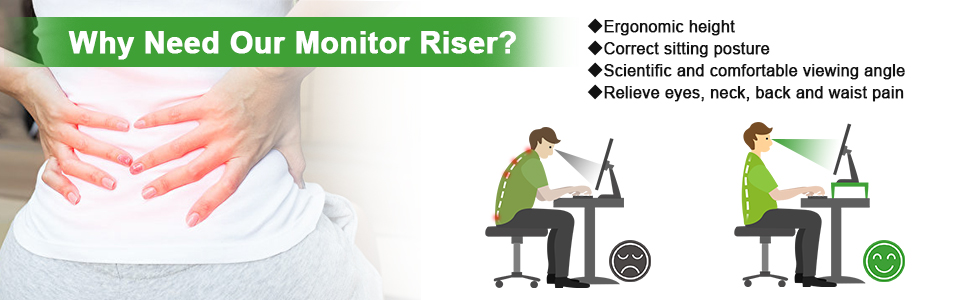Ergonomic height & Correct sitting posture & Scientific and comfortable viewing angle & Relieve pain