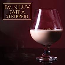 I'm N Luv (Wit A Stripper)