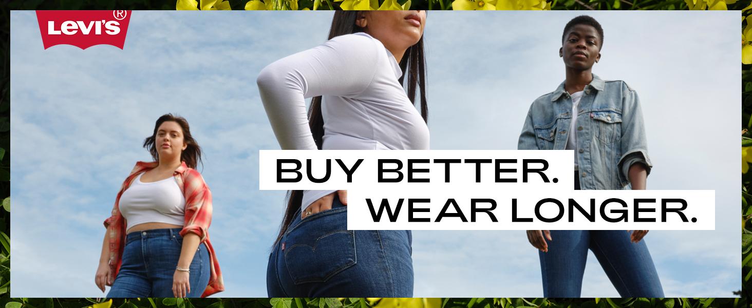 Buy Better. Wear Longer.