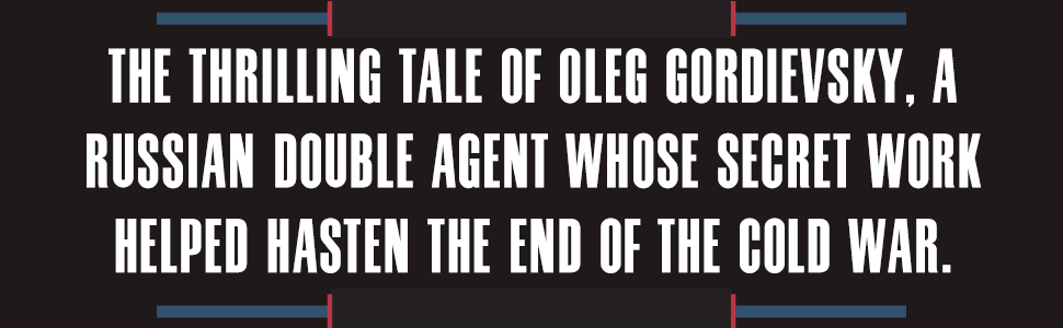 The thrilling tale of Oleg Gordievsky, a Russian double agent whose secret work helped hasten...