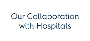 our collaboration with hospitals