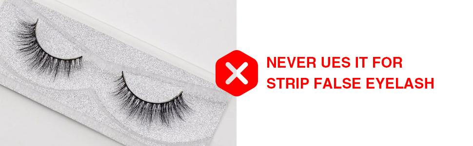 never use this glue on strip false eyelashes