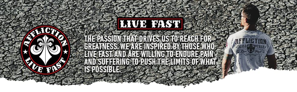 Affliction - Live Fast - THE PASSION THAT DRIVES US TO REACH FOR GREATNESS.