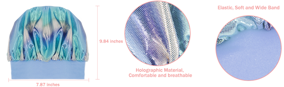 The shiny satin bonnets are made of holographic material, comfortable and breathable