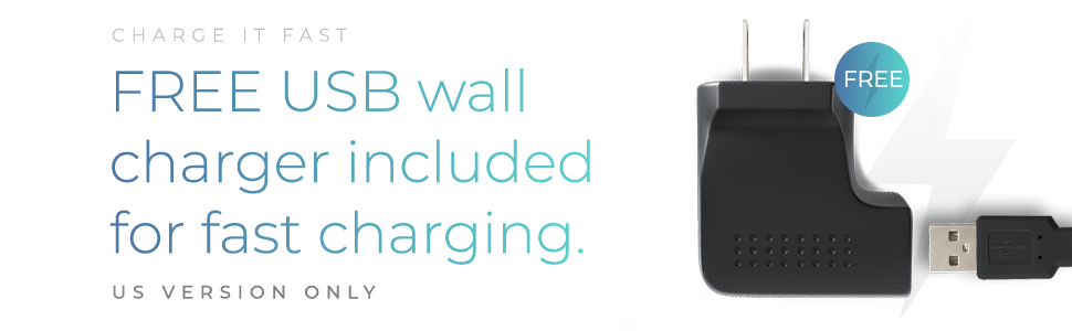 Free USB wall charger included for fast charging